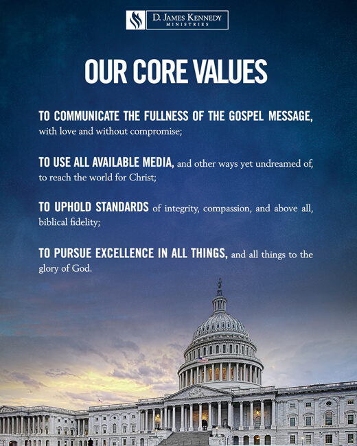 D. James Kennedy Ministries Core Values